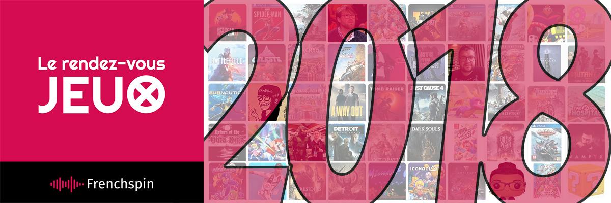 Le RDV Jeux 100 – Bilan 2018 : nos jeux préférés