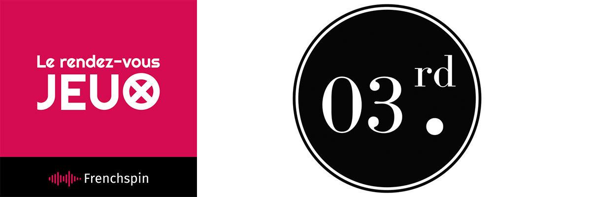 Le RDV Jeux 130 – Spécial : Third Editions